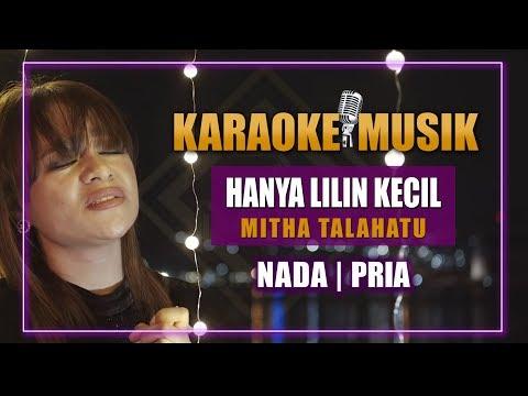 KAROKE HANYA LILIN KECIL - MITHA TALAHATU (versi  Pria)