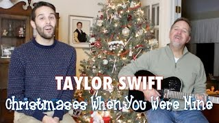 Taylor Swift (Cover) Christmases When You Were Mine