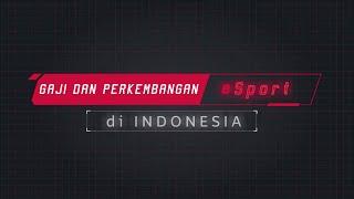 Gaji dan Perkembangan eSport di Indonesia