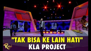 KLa Project - Tak Bisa Ke Lain Hati | ROSI