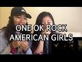 American Girls By One Ok Rock Fan Reaction