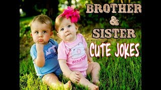 Brother and Sister cute Jokes || Funny Jokes || Latest Upload ...Must Watch ||