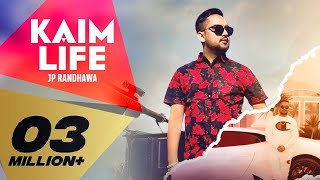 KAIM LIFE (Full Video) JP Randhawa Ft. Karan Aujla | Deep Jandu I Latest Punjabi Songs 2019