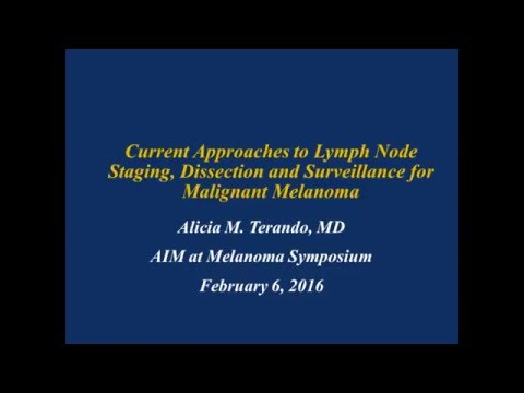Current Approaches to Lymph Node Staging, Dissection and Surveillance for Malignant Melanoma