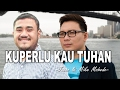 Jason & Mike Mohede - Kuperlu Kau Tuhan