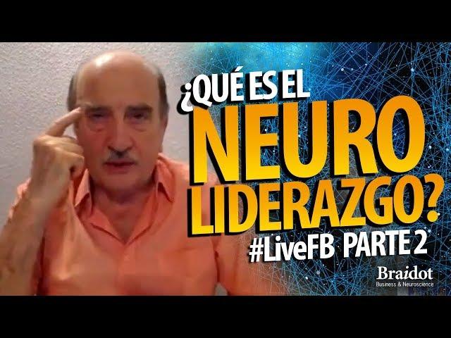 ¿Qué es el Neuroliderazgo? - Parte 2 - #LiveFB