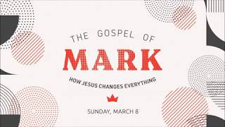 03_08_2020 The Gospel of Mark (Week 9)