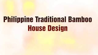 Philippines Traditional Bahay Kubo House Designs