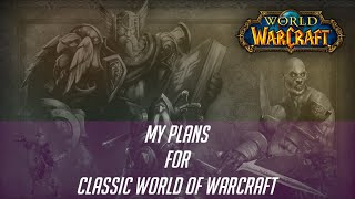 My Plan for Classic World of Warcraft's Release #ClassicWoW #WorldofWarcraft