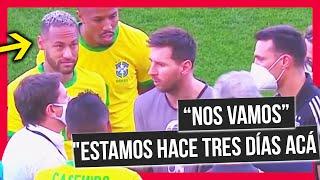 """😡""""Nos vamos"""" dialogo de Messi, Scaloni con Neymar y Joninho / Brasil -Argentina suspendido x ANVISA"""