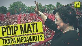 PDIP Mati Tanpa Megawati?
