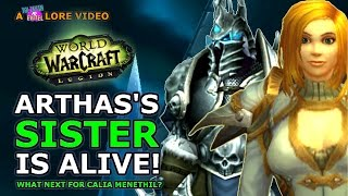 Arthas Sister Alive In Legion What Next For Calia Menethil