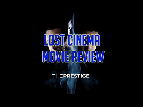 THE PRESTIGE – Movie Review (Lost Cinema Series, Ep 06)