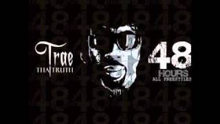 Trae - Let Them Boys Know (Screwed) 48hrs 2011