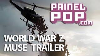 "Super Trailer ""Guerra Mundial Z"" (World War Z) Com Trilha Sonora De Muse"