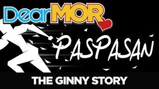 "#DearMOR: ""Paspasan"" The Ginny Story 07-23-18"