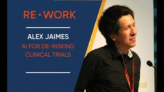 AI in Improving Health Outcomes and De-Risking Clinical Trials - Alex Jaimes #reworkDL