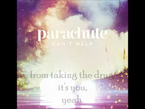 Parachute- Can't Help [Lyrics]