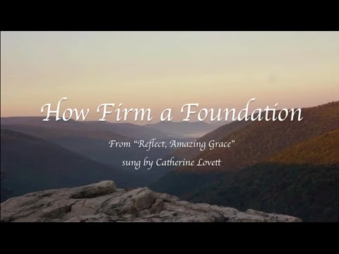 How Firm a Foundation, Hymn (with lyrics) from Reflect Amazing Grace