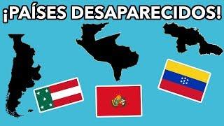 PAÍSES DESAPARECIDOS DE AMÉRICA LATINA