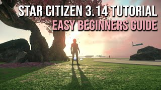 3.14 Easy Beginners Guİde | Welcome to Star Citizen!