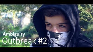 Outbreak 2 | Ambiguity
