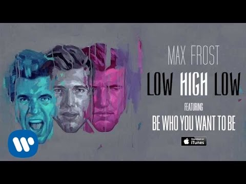 Max Frost - Be Who You Want [OFFICIAL AUDIO]