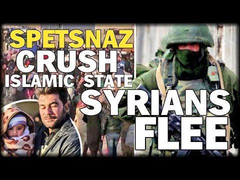 SPETSNAZ CRUSH 'IS' AS 70,000 SYRIANS FLEE