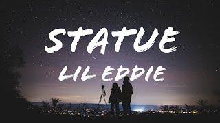 Statue || Lil Eddie Lyrics