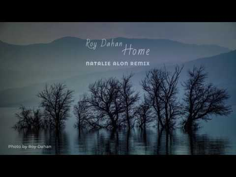 Roy Dahan - Home (Natalie Alon Remix)