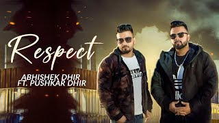 Respect Abhishek Dhir Ft Pushkar Full New Punjabi Songs 2019 Latest Punjabi Song 2019