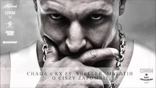 Chada x RX ft. Sheller, Mafatih - O ciszy zapomnij