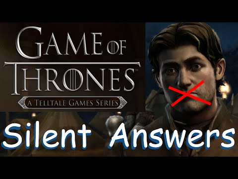 All Silent Responses! Telltale Games: Game of Thrones Episode 1: Foresters Don't talk much