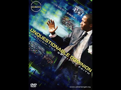 Uebert Angel - Unquestionable Dominion