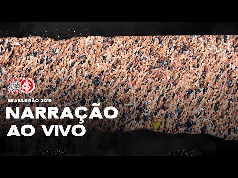 AO VIVO - NARRAÇÃO CORINTHIANS X INTERNACIONAL - BRASILEIRÃO 2019