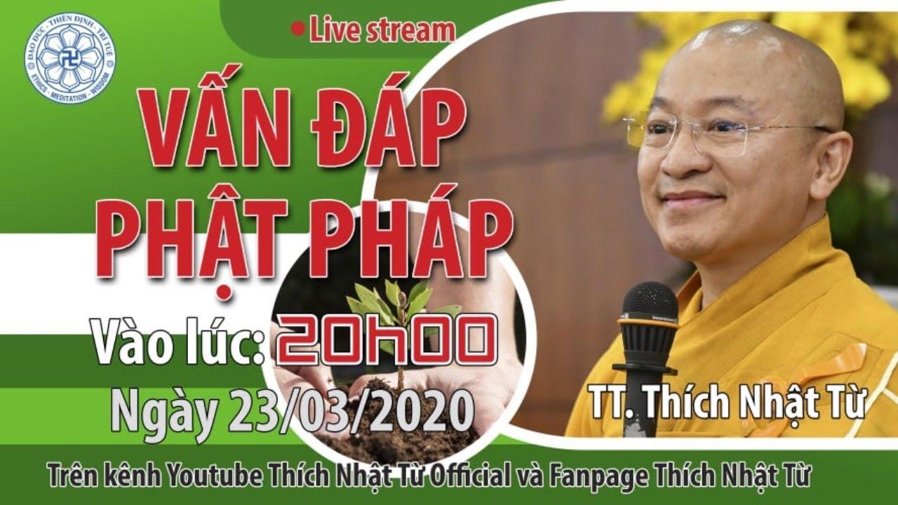 VẤN ĐÁP PHẬT PHÁP ONLINE NGÀY 23-03-2020  (LIVE) | TT. THÍCH NHẬT TỪ