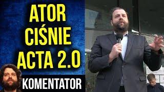 Ator Ciśnie po Acta 2 .0 na Proteście w Warszawie 16 09 2018