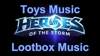Toys Lootbox Music - Heroes of the Storm Music