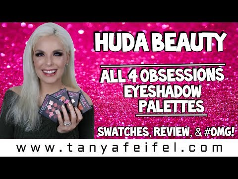 All 4! | Huda Beauty Obsessions Eyeshadow Palettes | Swatches, Review, & #OMG! | Tanya Feifel-Rhodes