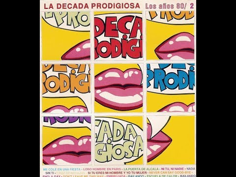 La Decada Prodigiosa - Los años 80 / 2 (disco completo)