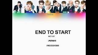 Nct 127- end to start [jpn/rom/eng] ||color coded||
