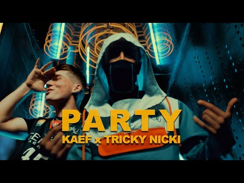 KAEF x TRICKY NICKI - Party (Official Music Video)