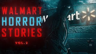 6 True Scary Walmart Horror Stories (Vol. 2)