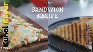 Grilled Veg Sandwich & Cheese Toast | 2 Quick Sandwich Recipes | Kunal Kapur Snack Recipes
