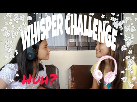 Whisper Challenge | Mary Zyra Esteban