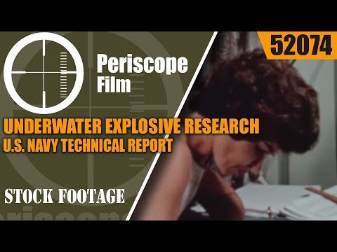 UNDERWATER EXPLOSIVE RESEARCH  U.S. NAVY TECHNICAL REPORT on FILM  52074