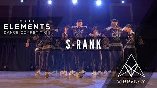 S-RANK | Elements XVII 2017 [@VIBRVNCY Front Row 4K] #elementsxvii