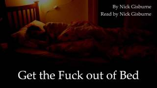 Get the Fuck out of Bed - Nick Gisburne
