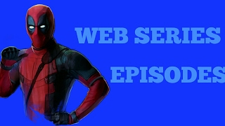 Deadpool web series episode 1