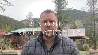 Revelation 12  Ben Ortize  May 4, 2020